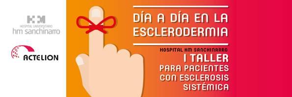 "I Taller ""Día a día en la esclerodermia"" en Hospital Universitario HM SANCHINARRO"